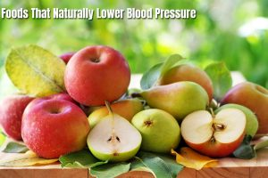 Top 10 Foods That Naturally Lower Blood Pressure